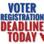 featured image for: <center>COUNTY CLERK REMINDS VOTERS THAT TODAY<br> IS THE VOTER REGISTRATION DEADLINE</br></center>